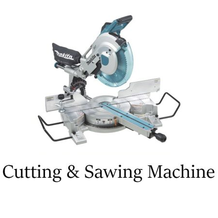 Cutting & Sawing Machine